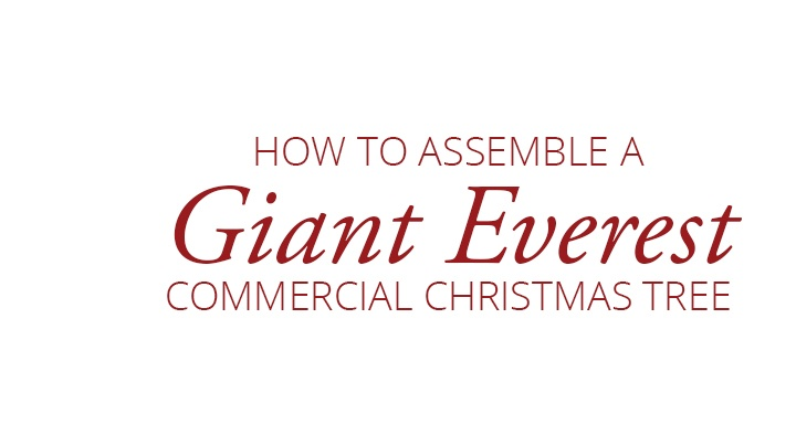 How to Assemble a Giant Everest Commercial Christmas Tree